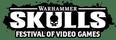 Warhammer Skulls - Festival of Video Games
