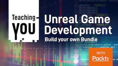 Unreal Game Development Build your own Bundle