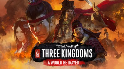 Total War: THREE KINGDOMS - A World Betrayed - DLC