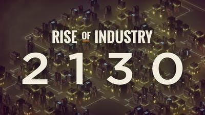 Rise of Industry: 2130 - DLC