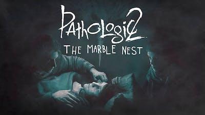 Pathologic 2: Marble Nest - DLC