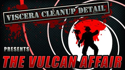 Viscera Cleanup Detail - The Vulcan Affair - DLC