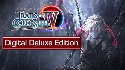 The Legend of Heroes: Trails of Cold Steel IV Digital Deluxe Edition