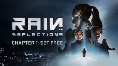 Rain of Reflections: Set Free