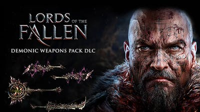 Lords of the Fallen - Demonic Weapon Pack DLC