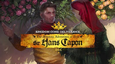 Kingdom Come: Deliverance – The Amorous Adventures of Bold Sir Hans Capon - DLC
