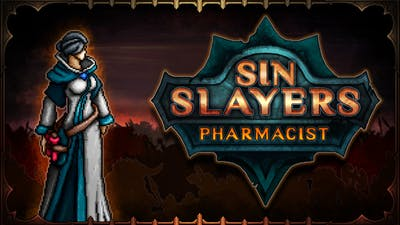 Sin Slayers - Pharmacist - DLC