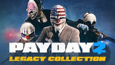 PAYDAY 2 - Legacy Collection