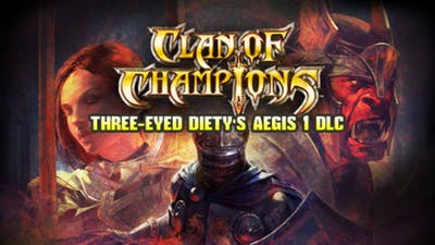 Clan of Champions - Three-Eyed Deity's Aegis 1 DLC