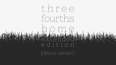 Three Fourths Home: Extended Edition - Deluxe Version