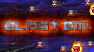 Blast Em!