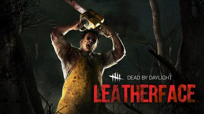 Dead by Daylight - Leatherface - DLC
