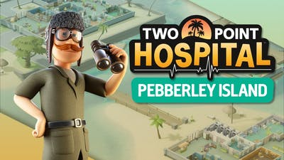 Two Point Hospital: Pebberley Island - DLC