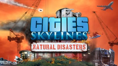 Cities: Skylines - Natural Disasters DLC