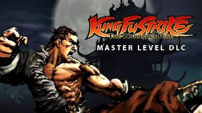 Kung Fu Strike: The Warrior's Rise - Master Level DLC