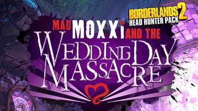 Borderlands 2: Headhunter 4: Wedding Day Massacre DLC