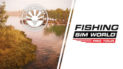 Fishing Sim World: Pro Tour - Lake Williams - DLC