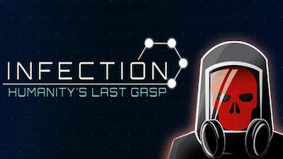 Infection: Humanity's Last Gasp