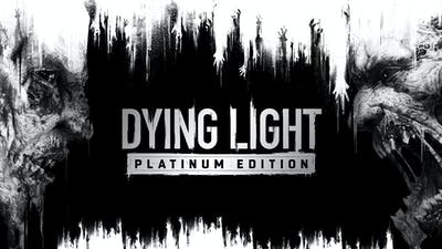 Dying Light - Platinum Edition