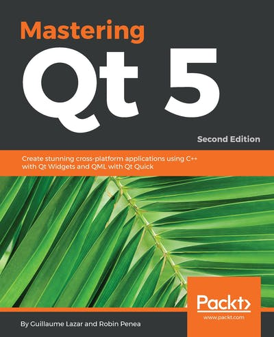 Mastering Qt 5 - Second Edition