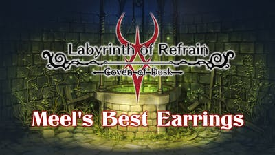 Labyrinth of Refrain: Coven of Dusk - Meel's Best Earring - DLC