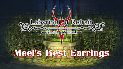 Labyrinth of Refrain: Coven of Dusk - Meel's Best Earring