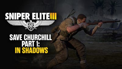 Sniper Elite 3 - Save Churchill Part 1: In Shadows DLC