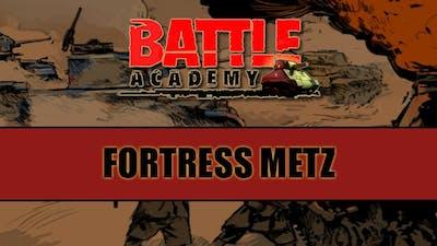 Battle Academy - Fortress Metz DLC