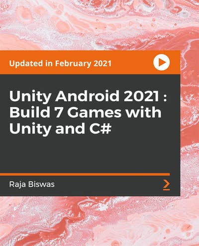 Unity Android 2021 : Build 7 Games with Unity and C#