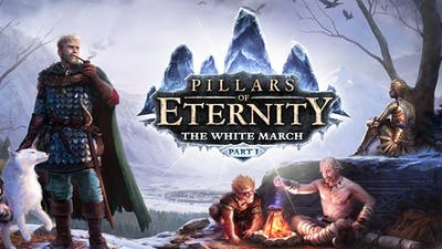 Pillars of Eternity - The White March Part I DLC