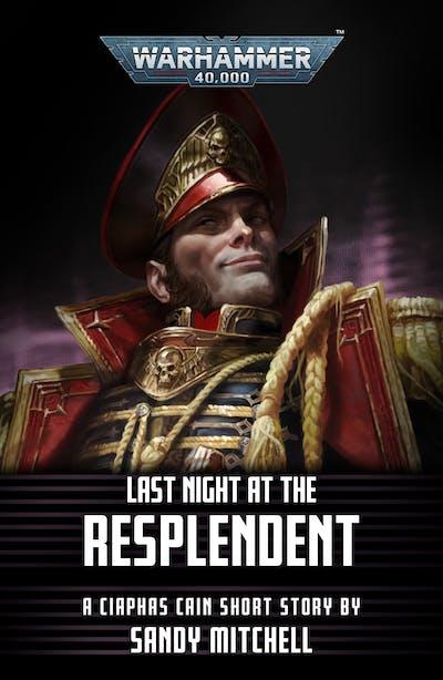 Warhammer 40,000: Last Night at the Resplendent