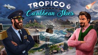 Tropico 6 - Caribbean Skies - DLC