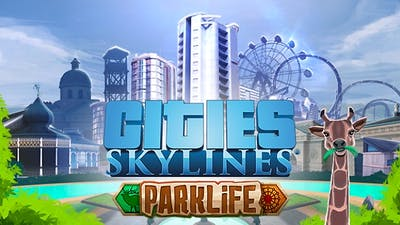 Cities: Skylines - Parklife DLC