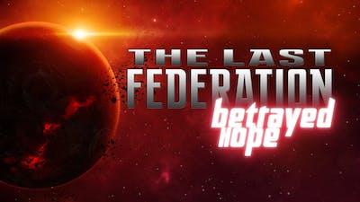 The Last Federation - Betrayed Hope DLC