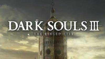 DARK SOULS III - The Ringed City DLC