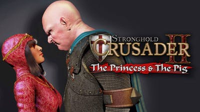 Stronghold Crusader 2: The Princess and The Pig DLC