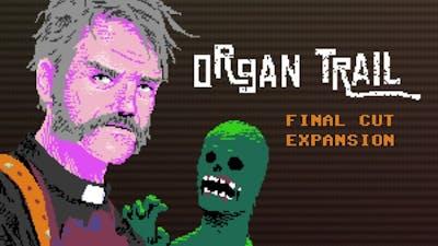 Organ Trail - Final Cut Expansion DLC