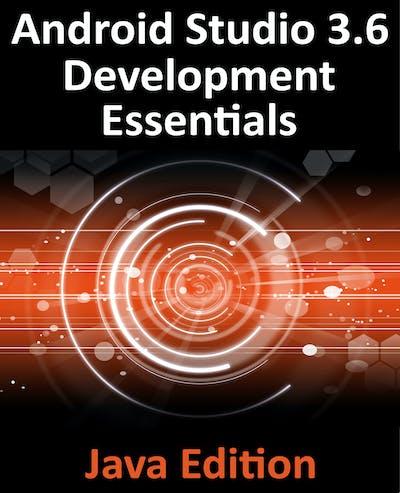Android Studio 3.6 Development Essentials - Java Edition