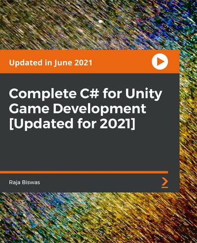 Complete C# for Unity Game Development [Updated for 2021]