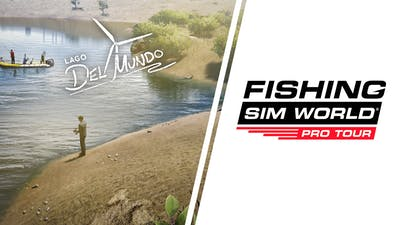 Fishing Sim World: Pro Tour - Lago Del Mundo - DLC
