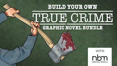 Build your own True Crime Graphic Novel Bundle