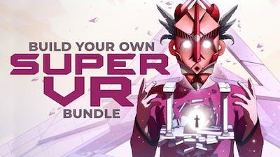 Build your own Super VR Bundle