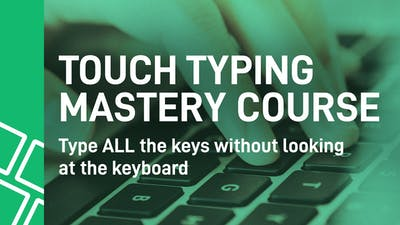 Touch Typing - Mastery Course (Type ALL The Keys Without Looking At The Keyboard)