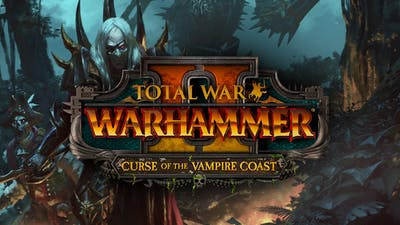 Total War: WARHAMMER II - Curse of the Vampire Coast - DLC