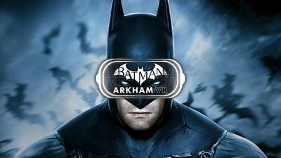 Batman™: Arkham VR