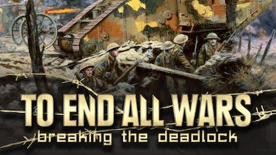 To End All Wars - Breaking the Deadlock DLC