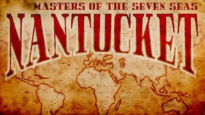 Nantucket - Masters of the Seven Seas - DLC