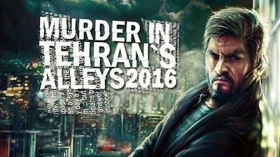 Murder In Tehran's Alleys 2016