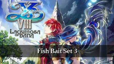 Ys VIII: Lacrimosa of DANA - Fish Bait Set 3 DLC