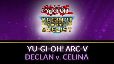Yu-Gi-Oh! ARC-V: Declan vs Celina - DLC